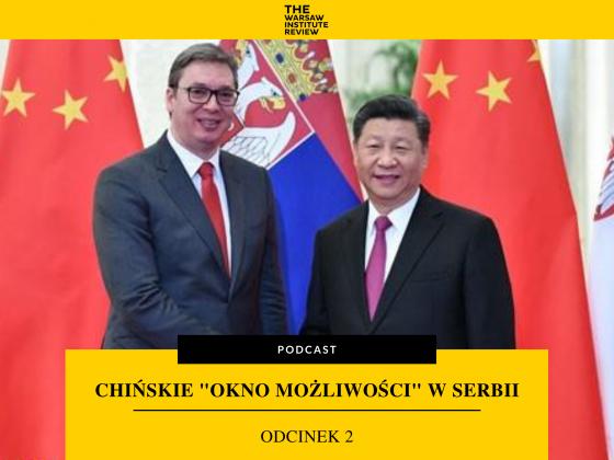 chiny-serbia-podcast-geopolityka